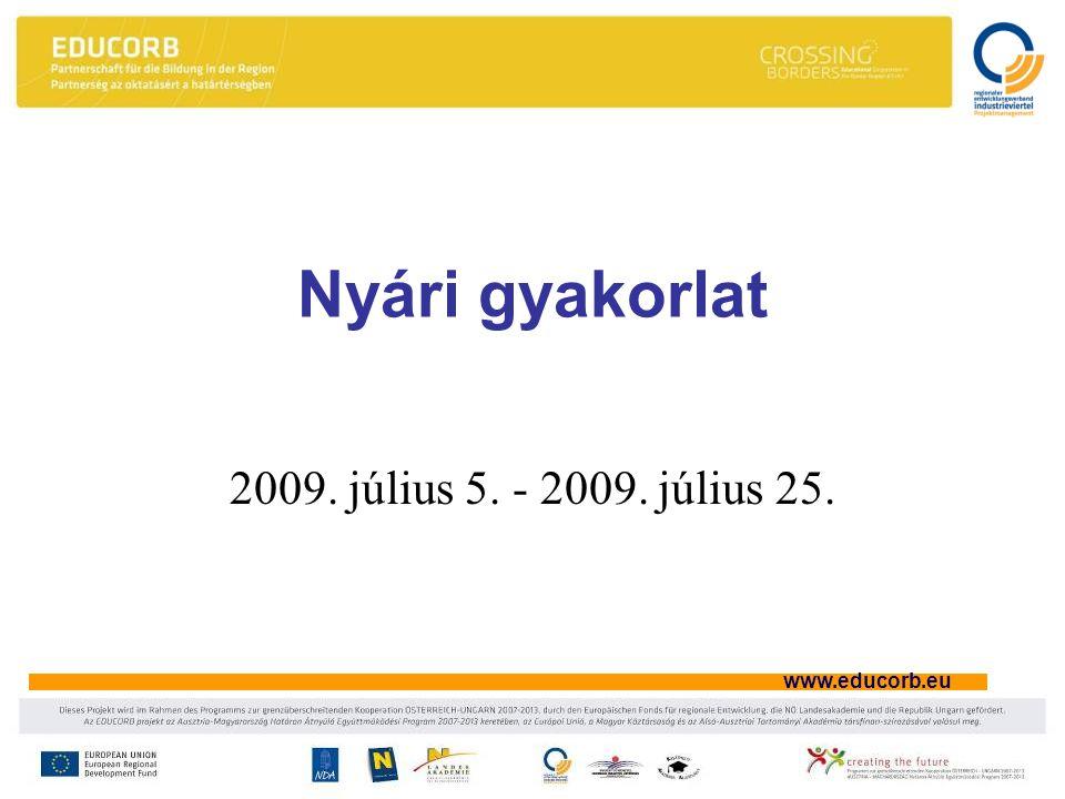www.educorb.eu Nyári gyakorlat 2009. július 5. - 2009. július 25.