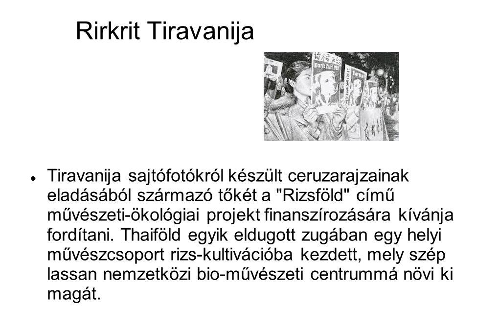 Rirkrit Tiravanija  Tiravanija sajtófotókról készült ceruzarajzainak eladásából származó tőkét a Rizsföld című művészeti-ökológiai projekt finanszírozására kívánja fordítani.