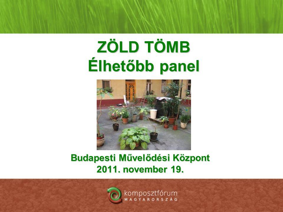Budapesti Művelődési Központ 2011. november 19. ZÖLD TÖMB Élhetőbb panel