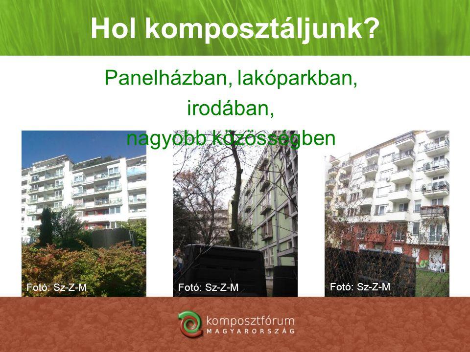Hol komposztáljunk? Panelházban, lakóparkban, irodában, nagyobb közösségben Fotó: Sz-Z-M