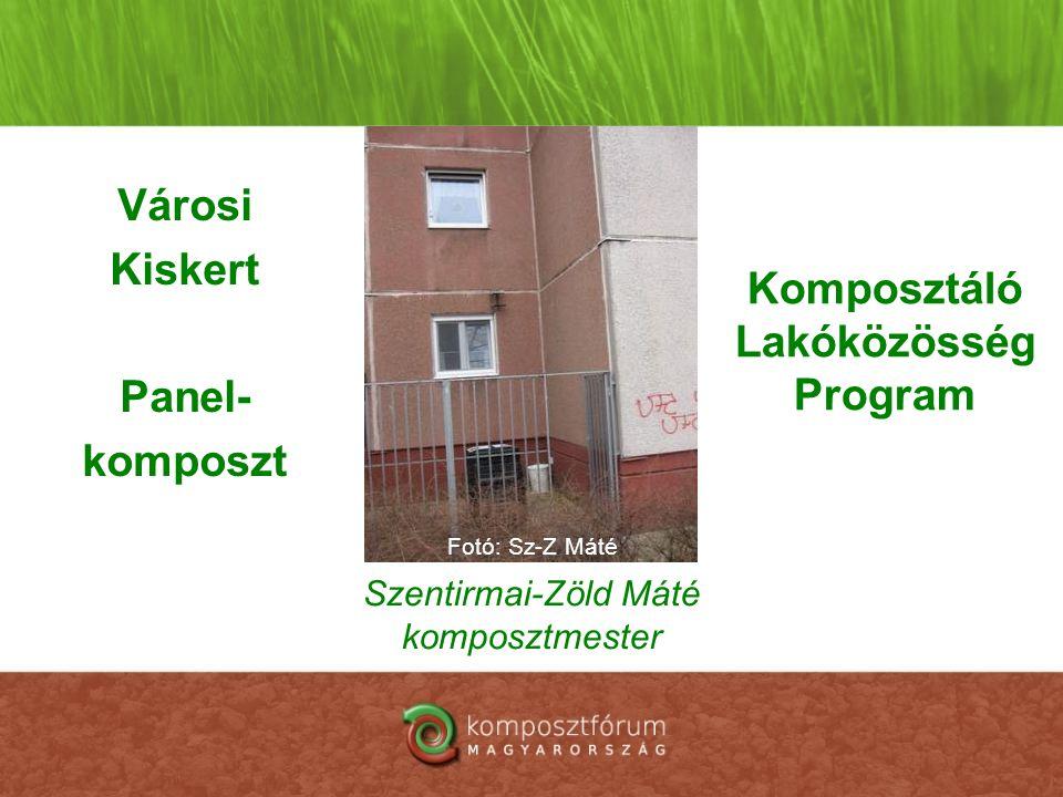 Komposztáló Lakóközösség Program Szentirmai-Zöld Máté komposztmester Városi Kiskert Panel- komposzt Fotó: Sz-Z Máté