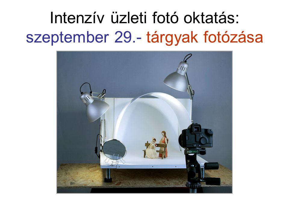 Intenzív üzleti fotó oktatás: szeptember 29.- tárgyak fotózása