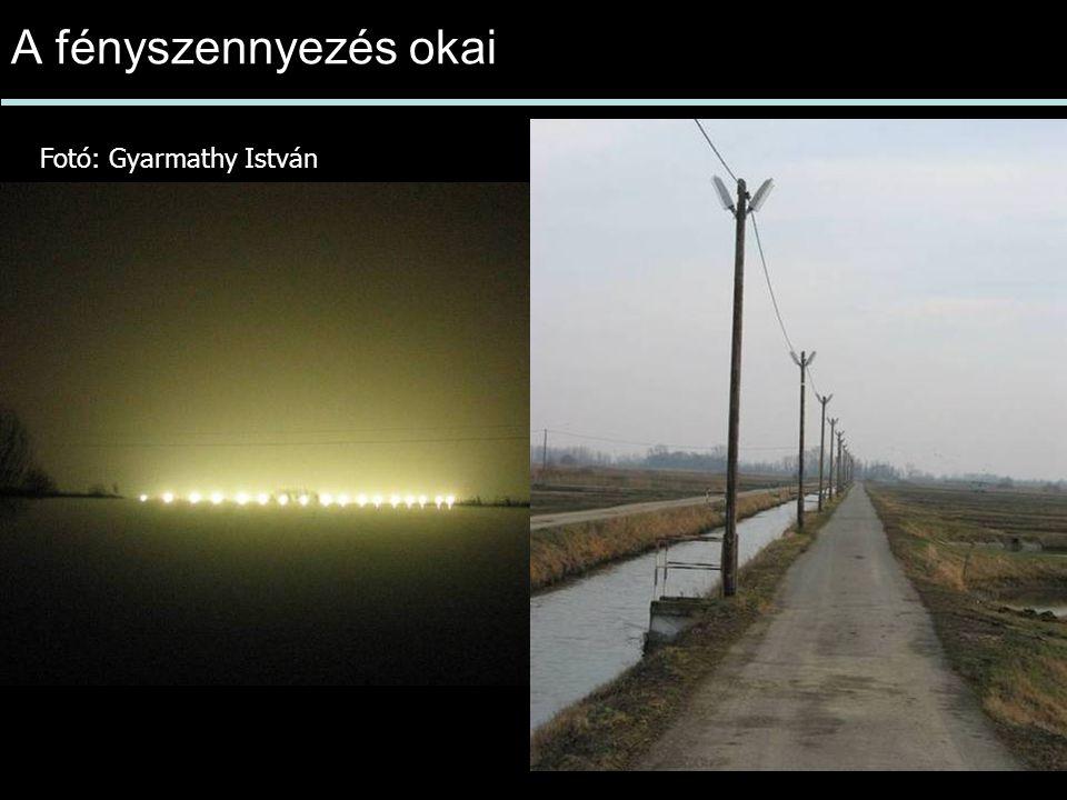 A fényszennyezés okai Fotó: Gyarmathy István