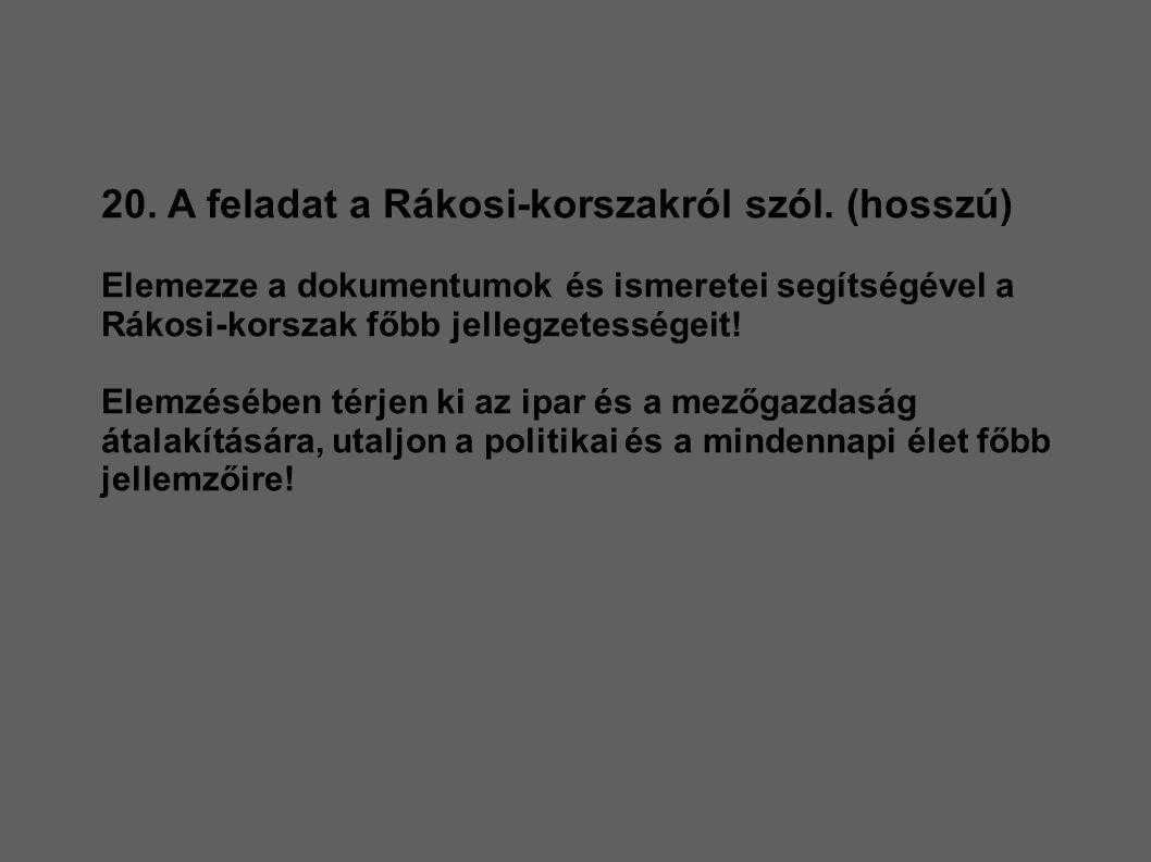 20.A feladat a Rákosi-korszakról szól.
