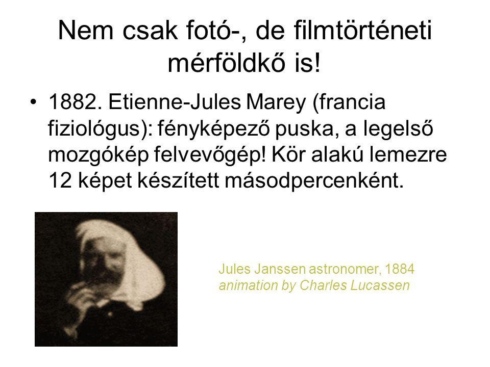 Nem csak fotó-, de filmtörténeti mérföldkő is! •1882. Etienne-Jules Marey (francia fiziológus): fényképező puska, a legelső mozgókép felvevőgép! Kör a