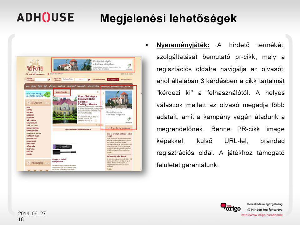  Nyereményjáték: A hirdető termékét, szolgáltatását bemutató pr-cikk, mely a regisztációs oldalra navigálja az olvasót, ahol általában 3 kérdésben a