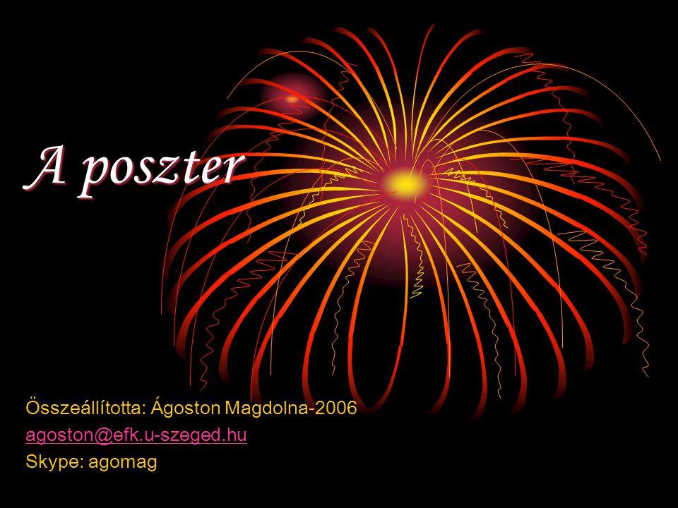 A poszter megjelenése  Terjedelme/nagysága: minimum 6, maximum 9 A/4 oldalból/képből állhat.