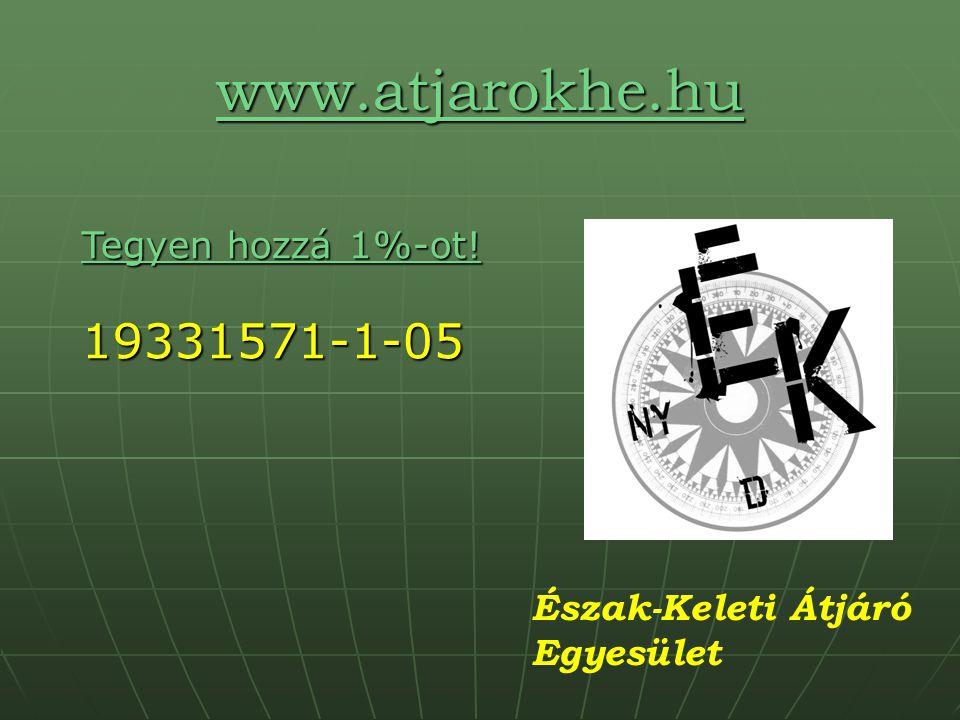 www.atjarokhe.hu Észak-Keleti Átjáró Egyesület Tegyen hozzá 1%-ot! Tegyen hozzá 1%-ot!19331571-1-05