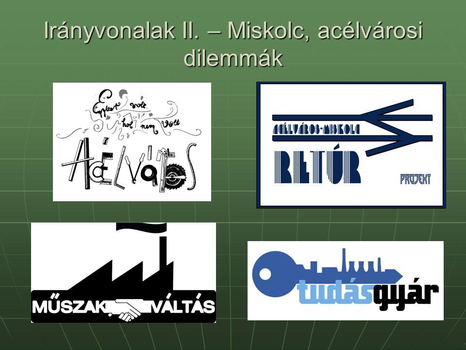 Irányvonalak II. – Miskolc, acélvárosi dilemmák