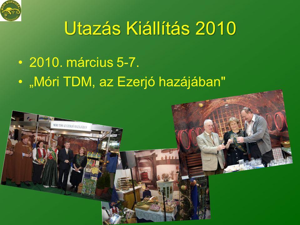 """Utazás Kiállítás 2010 •2010. március 5-7. •""""Móri TDM, az Ezerjó hazájában"""