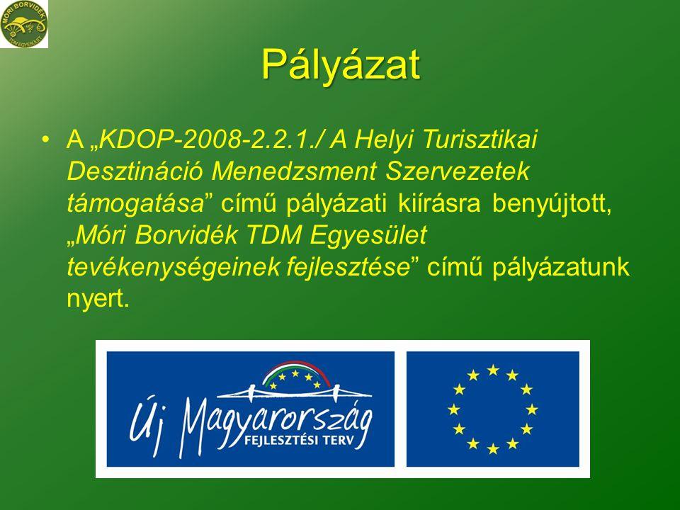 """Pályázat •A """"KDOP-2008-2.2.1./ A Helyi Turisztikai Desztináció Menedzsment Szervezetek támogatása című pályázati kiírásra benyújtott, """"Móri Borvidék TDM Egyesület tevékenységeinek fejlesztése című pályázatunk nyert."""