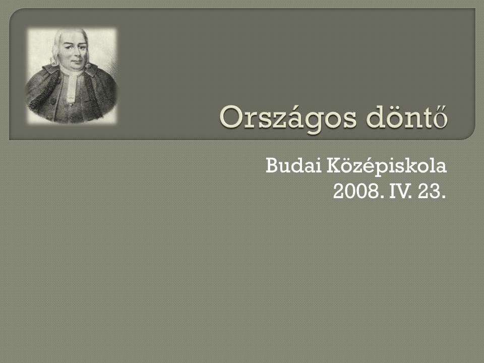 Budai Középiskola 2008. IV. 23.