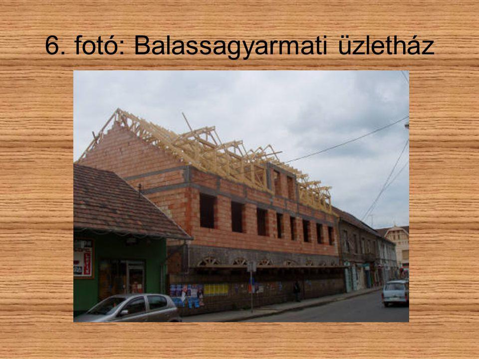 6. fotó: Balassagyarmati üzletház