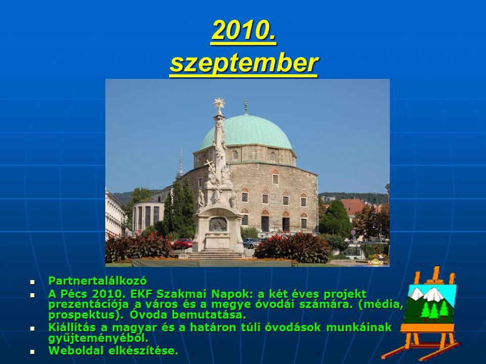 2010. szeptember  Partnertalálkozó  A Pécs 2010.