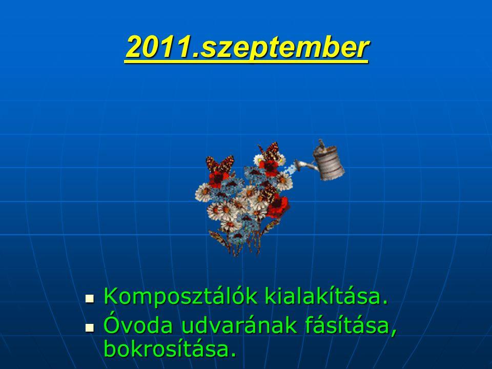 2011.szeptember  Komposztálók kialakítása.  Óvoda udvarának fásítása, bokrosítása.