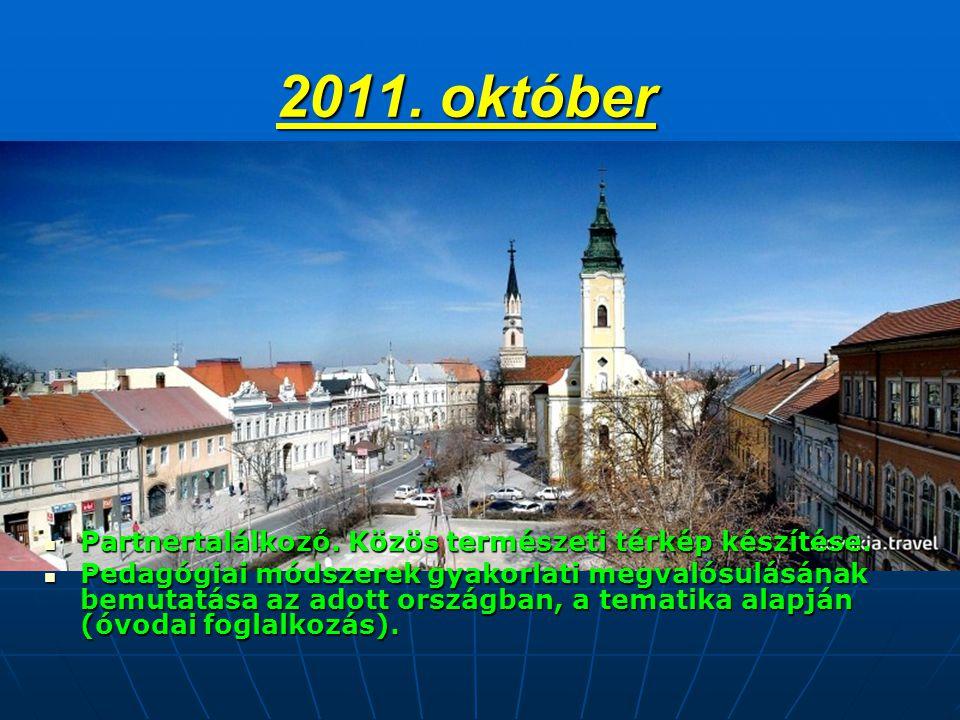 2011. október  Partnertalálkozó. Közös természeti térkép készítése.