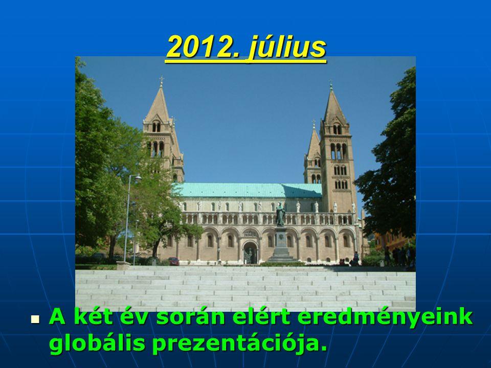 2012. július  A két év során elért eredményeink globális prezentációja.