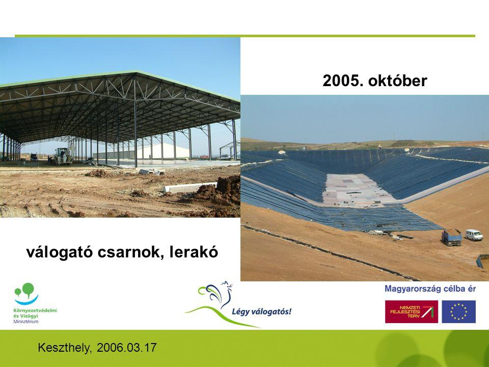 Keszthely, 2006.03.17 válogató csarnok, lerakó 2005. október
