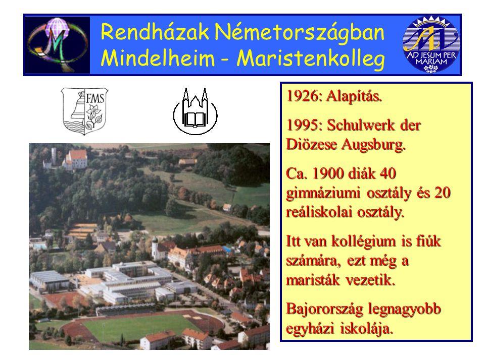 Rendházak Németországban Mindelheim - Maristenkolleg 1926: Alapítás.