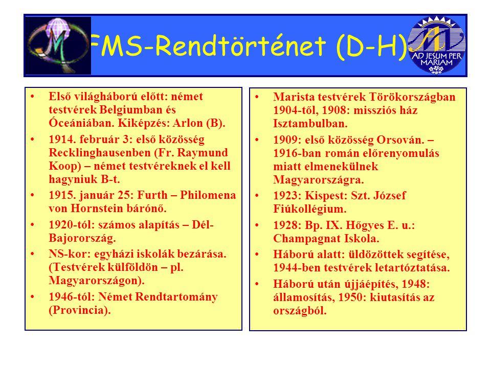 FMS-Rendtörténet (D-H) •Első világháború előtt: német testvérek Belgiumban és Óceániában.