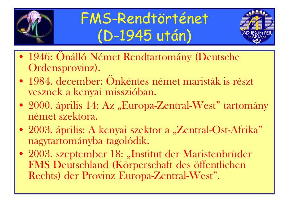 FMS-Rendtörténet (D-1945 után) •1•1946: Önálló Német Rendtartomány (Deutsche Ordensprovinz).