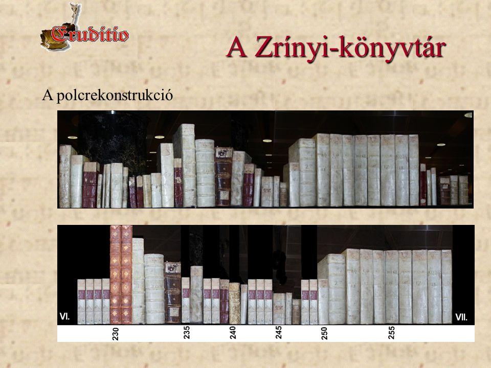 A Zrínyi-könyvtár A polcrekonstrukció