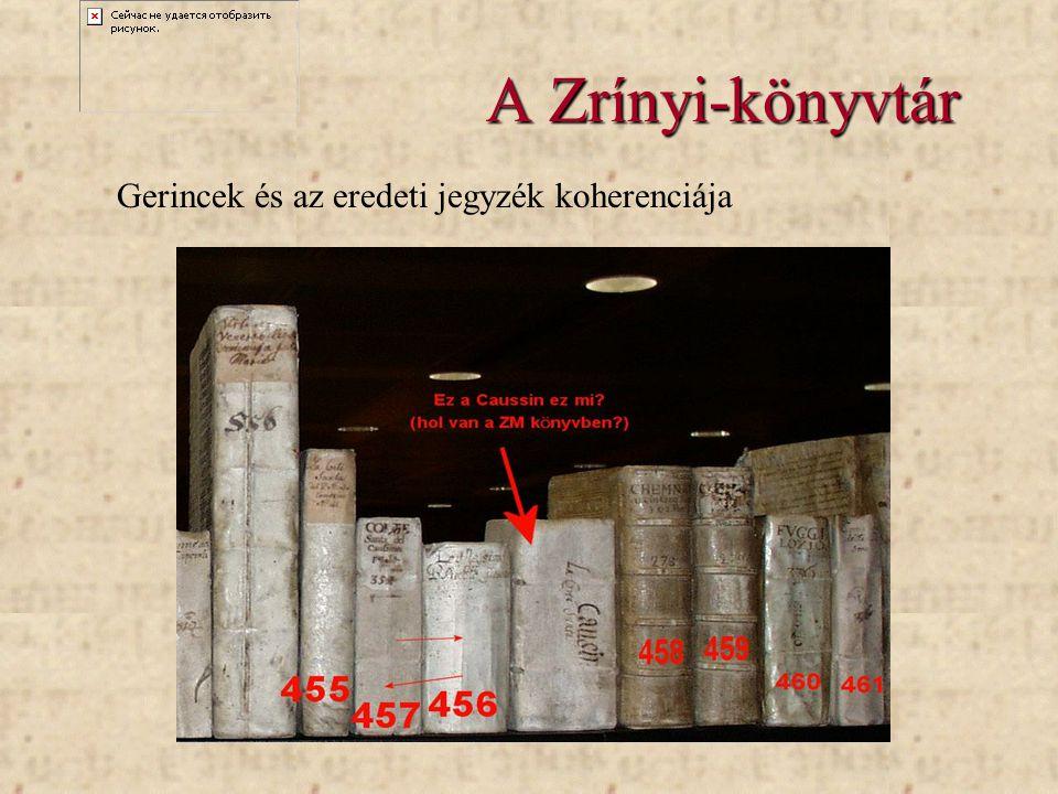A Zrínyi-könyvtár Gerincek és az eredeti jegyzék koherenciája