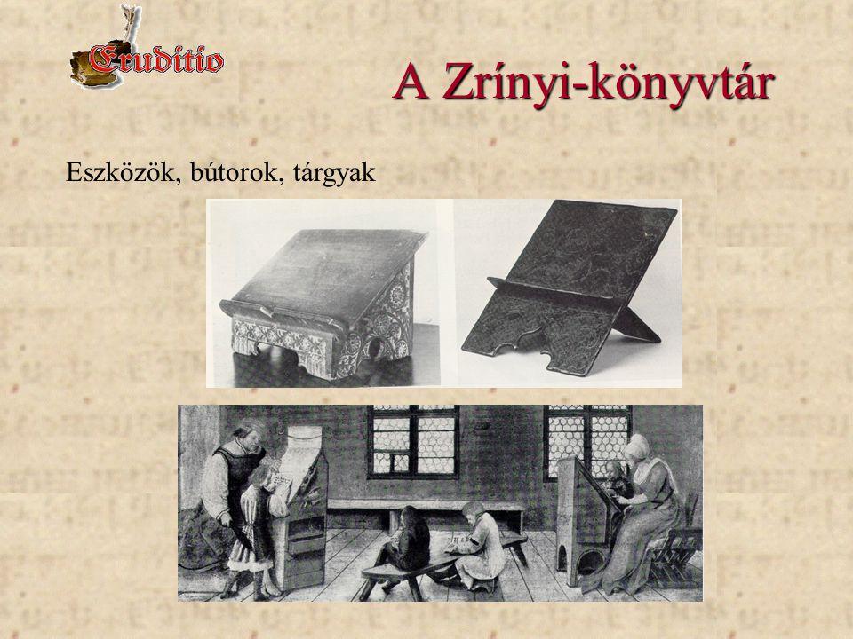 A Zrínyi-könyvtár Eszközök, bútorok, tárgyak