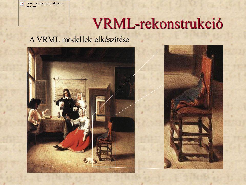 VRML-rekonstrukció A VRML modellek elkészítése