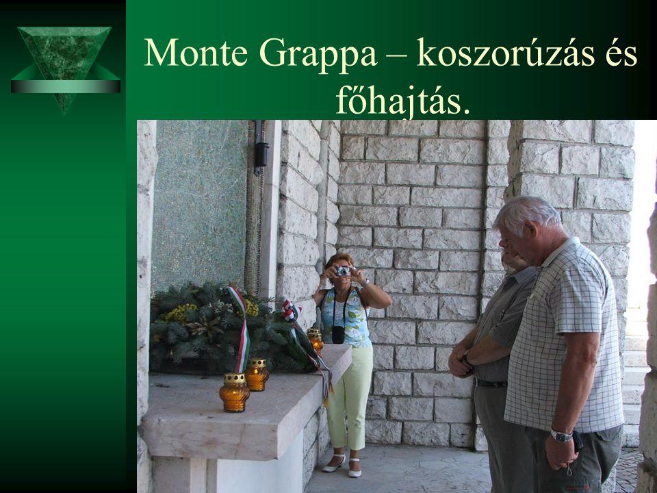 Monte Grappa – koszorúzás és főhajtás.