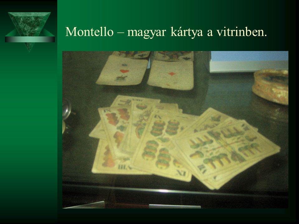 Montello – magyar kártya a vitrinben.