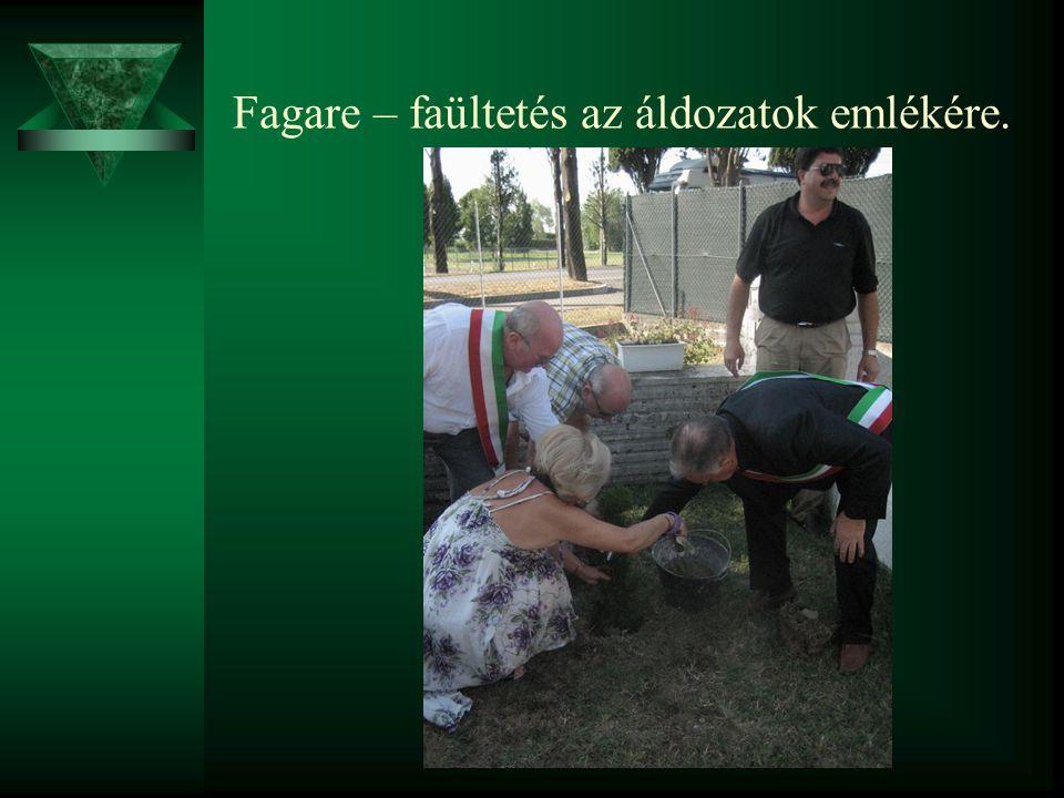 Fagare – faültetés az áldozatok emlékére.