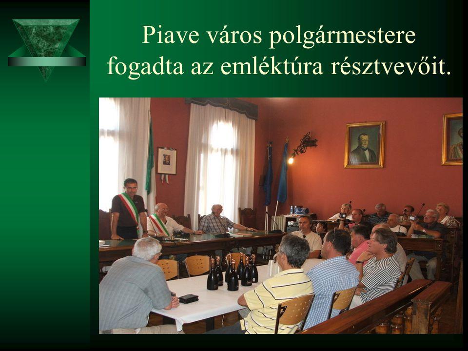 Piave város polgármestere fogadta az emléktúra résztvevőit.