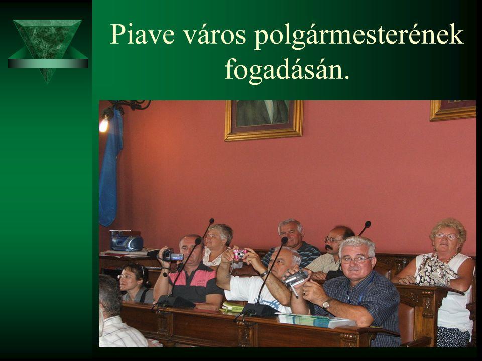 Piave város polgármesterének fogadásán.
