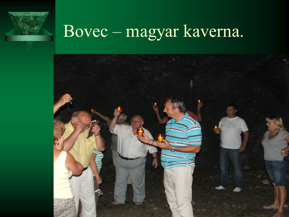 Bovec – magyar kaverna.
