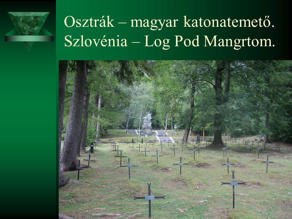 Osztrák – magyar katonatemető. Szlovénia – Log Pod Mangrtom.