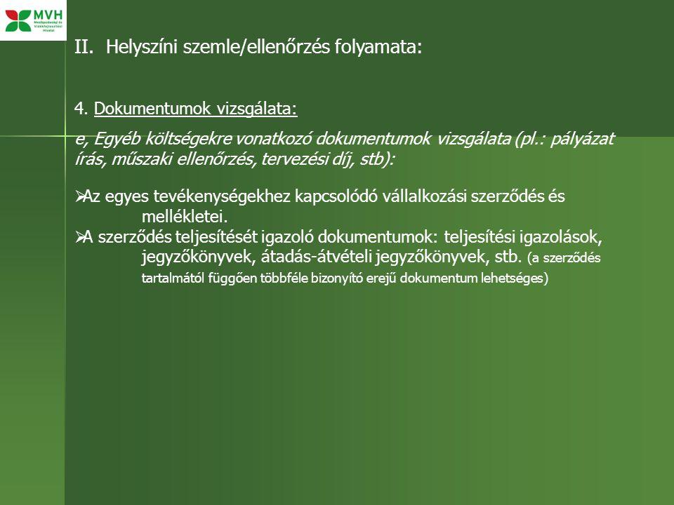 II. Helyszíni szemle/ellenőrzés folyamata: 4. Dokumentumok vizsgálata: e, Egyéb költségekre vonatkozó dokumentumok vizsgálata (pl.: pályázat írás, műs