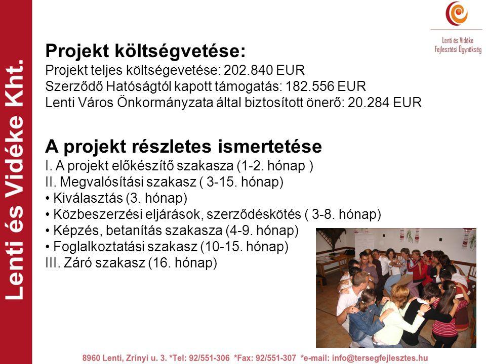 Projekt költségvetése: Projekt teljes költségevetése: 202.840 EUR Szerződő Hatóságtól kapott támogatás: 182.556 EUR Lenti Város Önkormányzata által biztosított önerő: 20.284 EUR A projekt részletes ismertetése I.
