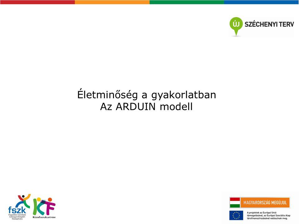 Életminőség a gyakorlatban Az ARDUIN modell