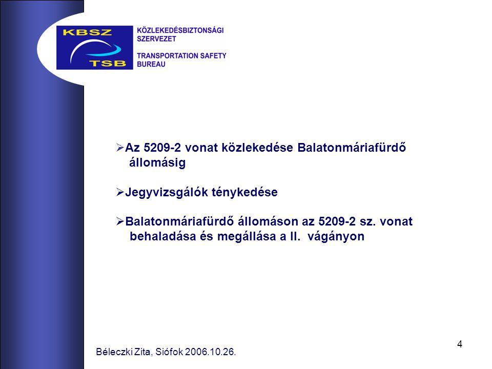 4 Béleczki Zita, Siófok 2006.10.26.  Az 5209-2 vonat közlekedése Balatonmáriafürdő állomásig  Jegyvizsgálók ténykedése  Balatonmáriafürdő állomáson