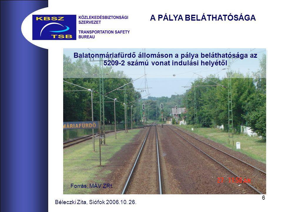 6 Béleczki Zita, Siófok 2006.10. 26. Balatonmáriafürdő állomáson a pálya beláthatósága az 5209-2 számú vonat indulási helyétől Forrás: MÁV ZRt. A PÁLY