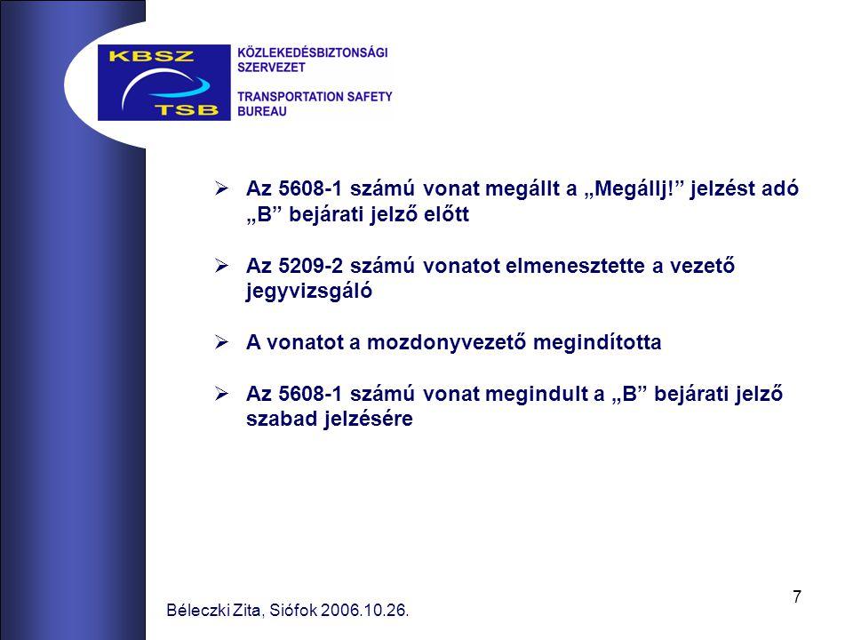 """7 Béleczki Zita, Siófok 2006.10.26.  Az 5608-1 számú vonat megállt a """"Megállj!"""" jelzést adó """"B"""" bejárati jelző előtt  Az 5209-2 számú vonatot elmene"""