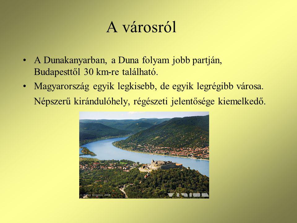 A városról •A Dunakanyarban, a Duna folyam jobb partján, Budapesttől 30 km-re található.