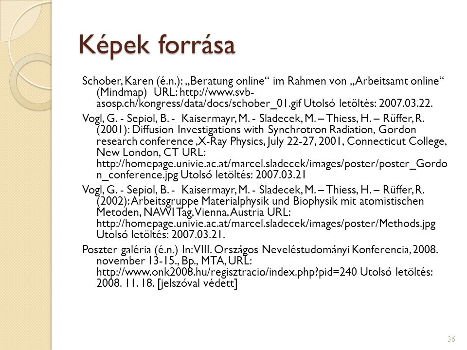 Felhasznált irodalom Dömsödy Andrea (2006): Bevezetés a pedagógiai tájékozódásba (A gyakorlati pedagógia néhány alapkérdése 2.) Bp., Bölcsész Konzorci
