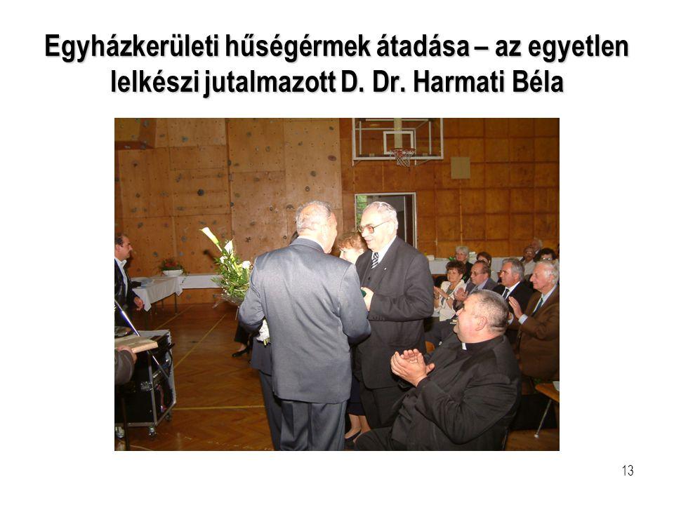 13 Egyházkerületi hűségérmek átadása – az egyetlen lelkészi jutalmazott D. Dr. Harmati Béla