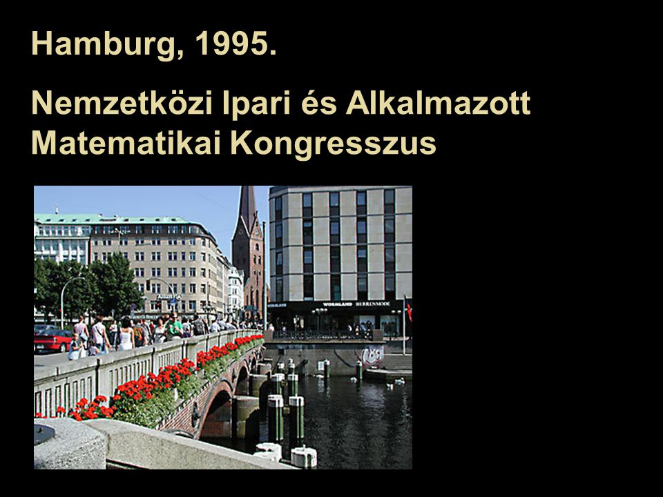 Hamburg, 1995. Nemzetközi Ipari és Alkalmazott Matematikai Kongresszus