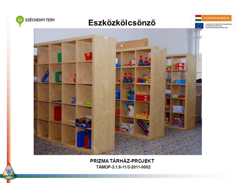 Eszközkölcsönző PRIZMA TÁRHÁZ-PROJEKT TÁMOP-3.1.6-11/3-2011-0002