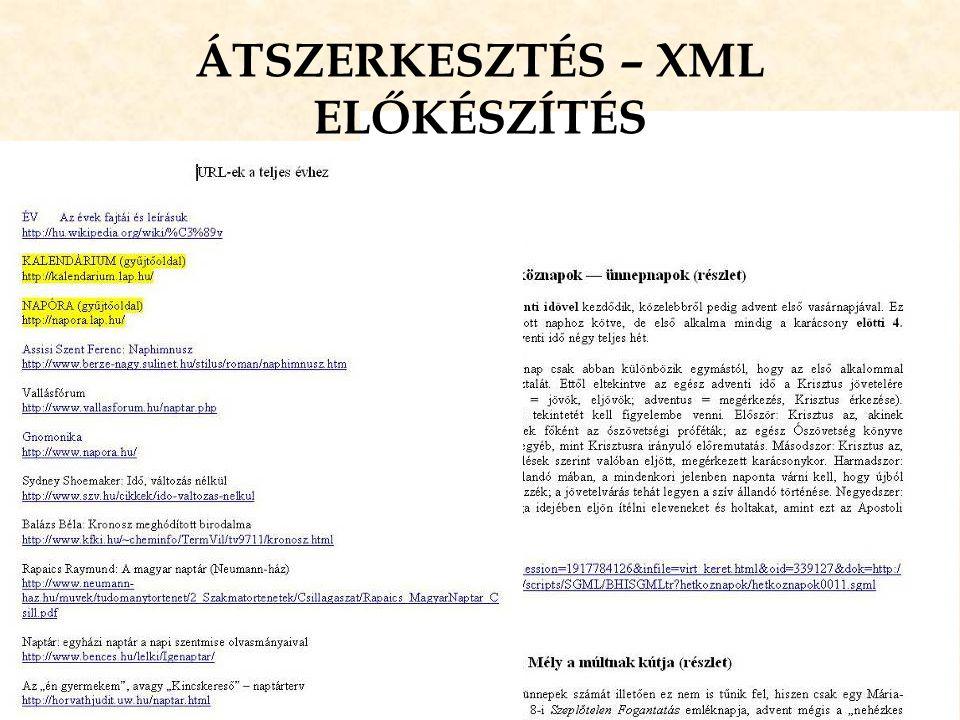 ÁTSZERKESZTÉS – XML ELŐKÉSZÍTÉS •az ünneplista, mint váz előkészítése •az ún. mankófájlok
