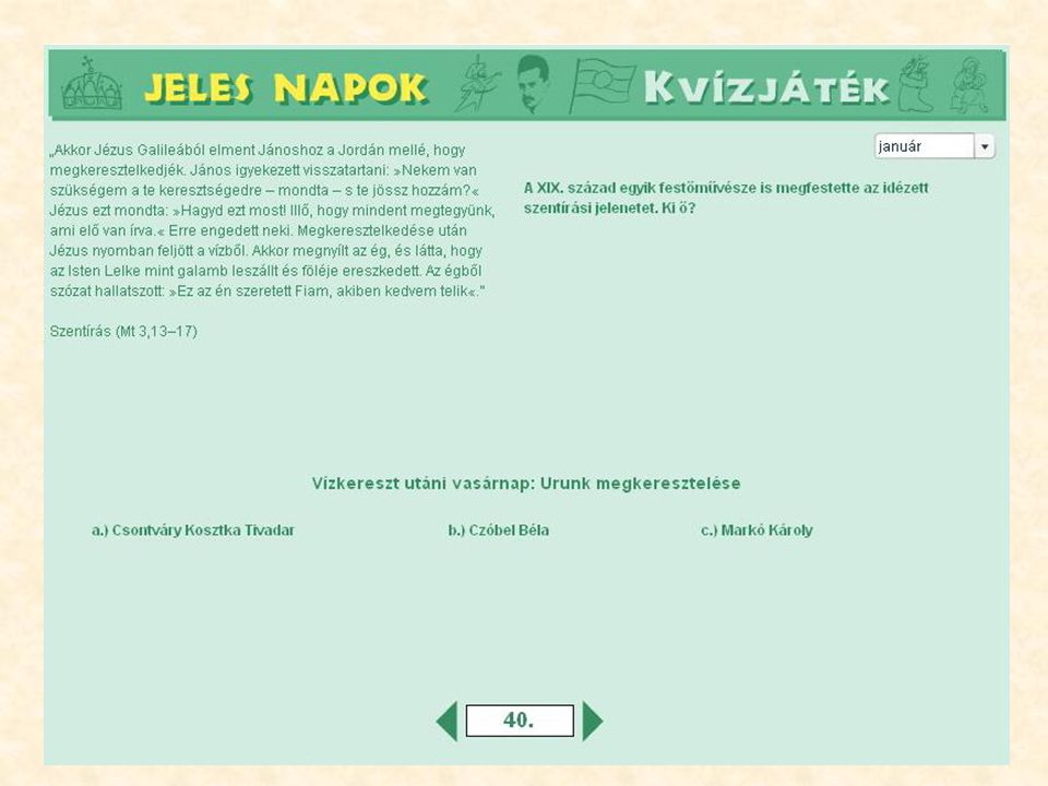 MULTIMÉDIÁS ELEMEK – II. ANIMÁCIÓK – együttműködés a ColorPlus Kft-vel •magyar szentek és boldogok •magyar Nobel-díjasok •egyes világnapok JÁTÉKOK •me
