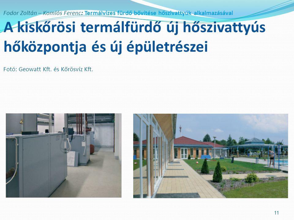 Fodor Zoltán – Komlós Ferenc: Termálvizes fürdő bővítése hőszivattyúk alkalmazásával A kiskőrösi termálfürdő új hőszivattyús hőközpontja és új épületr